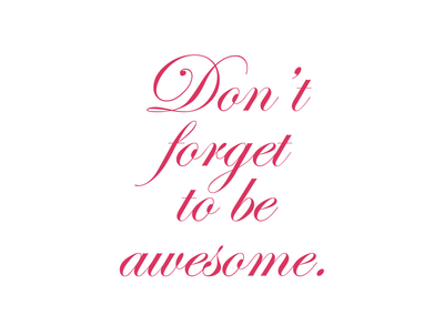don't forget to be awesome-pink2