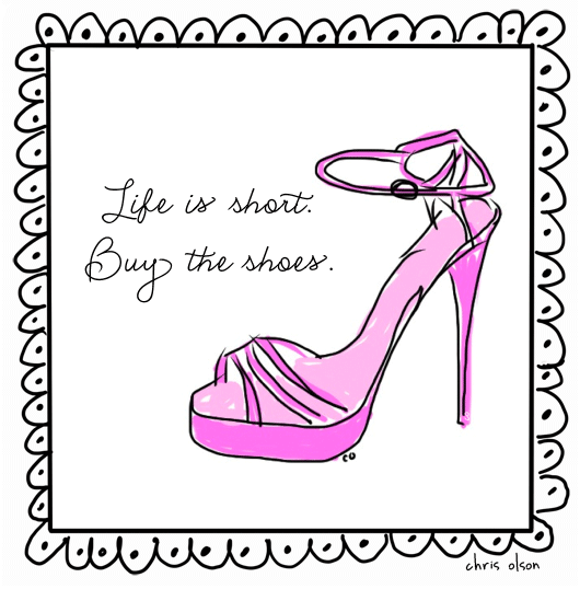 Life_is_short_buy_the_shoes