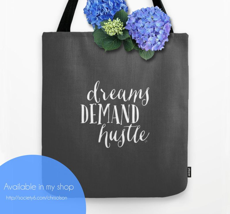 Dreams demand hustle tote bag by Chris Olson
